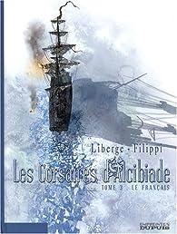 Les corsaires d\'Alcibiade, tome 3 : Le Français par Éric Liberge