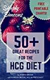 Simply Simeons: 50+ Great Recipes for the HCG Diet