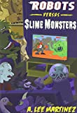 img - for Robots Versus Slime Monsters book / textbook / text book