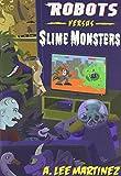 Robots Versus Slime Monsters