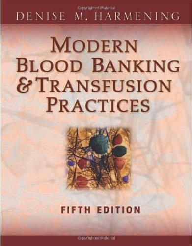 Modern Blood Banking & Transfusion Practices (Modern...