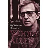 The Reluctant Film Art of Woody Allen