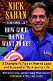 How Good Do You Want to Be?: A Champion's Tips on How to Lead and Succeed at Work and in Life