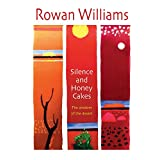 Silence and Honey Cakes: The Wisdom of the Desertby Rowan Williams