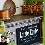 Letzte Ernte: Ein kulinarischer Krimi | Tom Hillenbrand