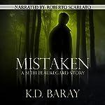 Mistaken: A Seth Beauregard Story | K.D. Baray