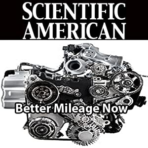 Scientific American: Better Mileage Now | [Ben Knight]