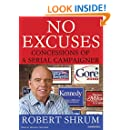 No Excuses: Concessions of a Serial Campaigner