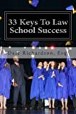 img - for 33 Keys To Law School Success: How To Excel In And After Law School book / textbook / text book