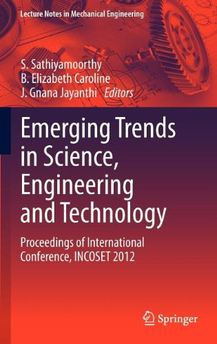 Emerging Trends In Science, Engineering And Technology: Proceedings Of International Conference, Incoset 2012 (Lecture Notes In Mechanical Engineering)