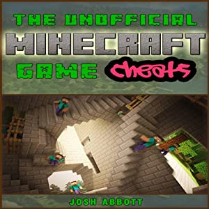 The Unofficial Minecraft Game Cheats Audiobook