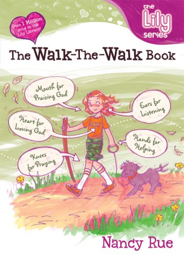The Walk-the-Walk Book (Young Women of Faith Library, Book 12), Nancy Rue