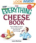 The Everything Cheese Book: From Ched...