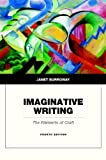 Imaginative Writing: The Elements of Craft (4th Edition)