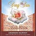 Song of the Sun: The Life, Poetry, and Teachings of Rumi  by Andrew Harvey Narrated by Andrew Harvey