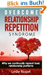 Overcome Relationship Repetition Synd...