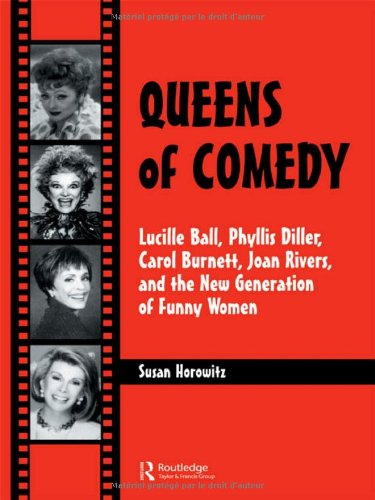 Queens of Comedy: Lucille Ball, Phyllis Diller, Carol...