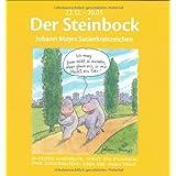 """Der Steinbock: Johann Mayrs Satierkreiszeichen. 22. Dezember bis 20. Januarvon """"Johann Mayr"""""""