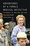 img - for Adventures of a Female Medical Detective: In Pursuit of Smallpox and AIDS book / textbook / text book