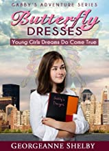 Butterfly Dresses - Young Girls Dreams Do Come True - Short story for girls 12-16 Gabby39s Adventure