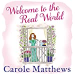 Welcome to the Real World | Carole Matthews