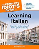 The Complete Idiot's Guide to Learning Italian, Fourth Edition