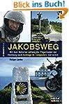 Jakobsweg: Eine Motorradreise auf dem...