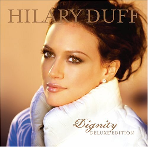 Hilary Duff - Dignity (Dlx Ed) (W/Dvd) - Zortam Music