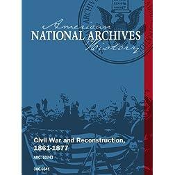 Civil War and Reconstruction, 1861-1877