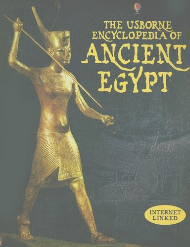 The Usborne Encyclopedia of Ancient Egypt: Internet Linked