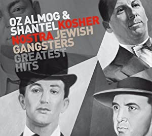 Kosher Nostra Jewish Gangsters Greatest Hits