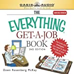 The Everything Get-a-Job Book (       ABRIDGED) by Dawn Rosenberg McKay Narrated by Michael Coon