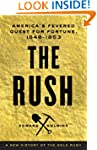 The Rush: America's Fevered Quest for...