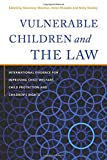 img - for Vulnerable Children and the Law: International Evidence for Improving Child Welfare, Child Protection and Children's Rights book / textbook / text book