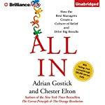 All In: How the Best Managers Create a Culture of Belief and Drive Big Results | Adrian Gostick,Chester Elton