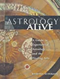 img - for Astrology Alive: A Guide to Experiential Astrology and the Healing Arts by Barbara Schermer (1998-04-01) book / textbook / text book