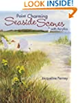 Paint Charming Seaside Scenes With Ac...