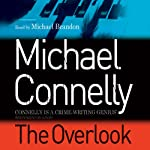 The Overlook: Harry Bosch, Book 13 (       ABRIDGED) by Michael Connelly Narrated by Michael Brandon