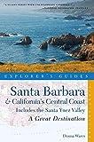 Search : Explorer's Guide Santa Barbara & California's Central Coast: A Great Destination: Includes the Santa Ynez Valley (Explorer's Great Destinations)