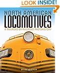 North American Locomotives: A Railroa...