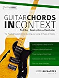 Guitar Chords in Context Part One: Construction and Application (English Edition)