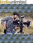 DIGITAL FILMMAKING 101 - Ten Essentia...