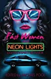 img - for Fast Women and Neon Lights: Eighties-Inspired Neon Noir book / textbook / text book