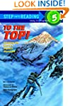 To the Top!: Climbing the World's Hig...