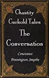 The Conversation (Chastity Cuckold Tales)