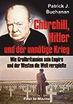 Churchill, Hitler und der unn�tige Kr...