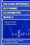 img - for Bayesian Inference in Dynamic Econometric Models (Advanced Texts in Econometrics) book / textbook / text book