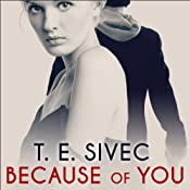 Because of You: Playing with Fire Series, Book 2 | T. E. Sivec