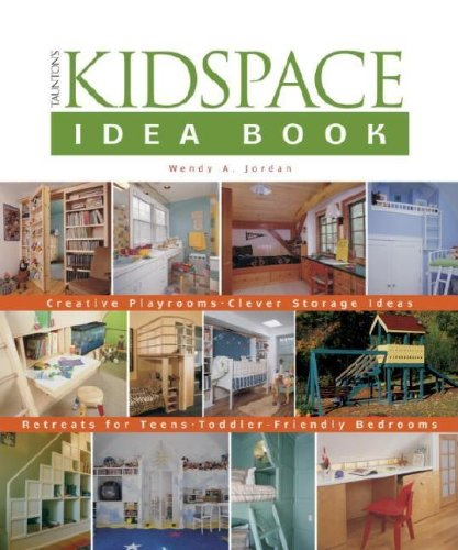Taunton'S Kidspace Idea Book: Creative Playrooms, Clever Storage Ideas, Retreats For Teens, Toddler-Friendly Bedrooms (Taunton Home Idea Books) front-816278