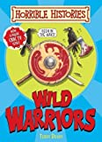 Wild Warriors (Horrible Histories Handbooks) Terry Deary